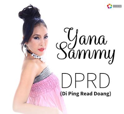 Download Lagu Yana Sammy DPRD Di Ping Read Doang Single 2017