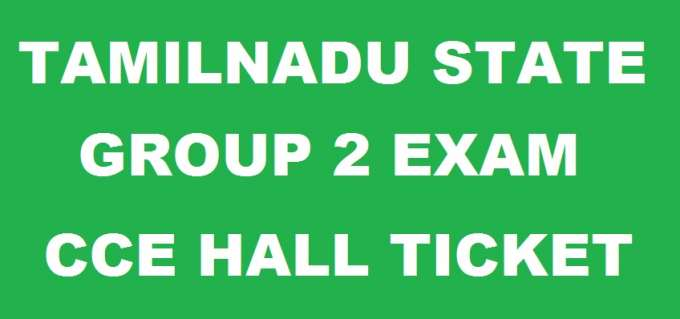 TNPSC Group 2 Hall Ticket, Tamil Nadu  TNPSC Group II Admit Card