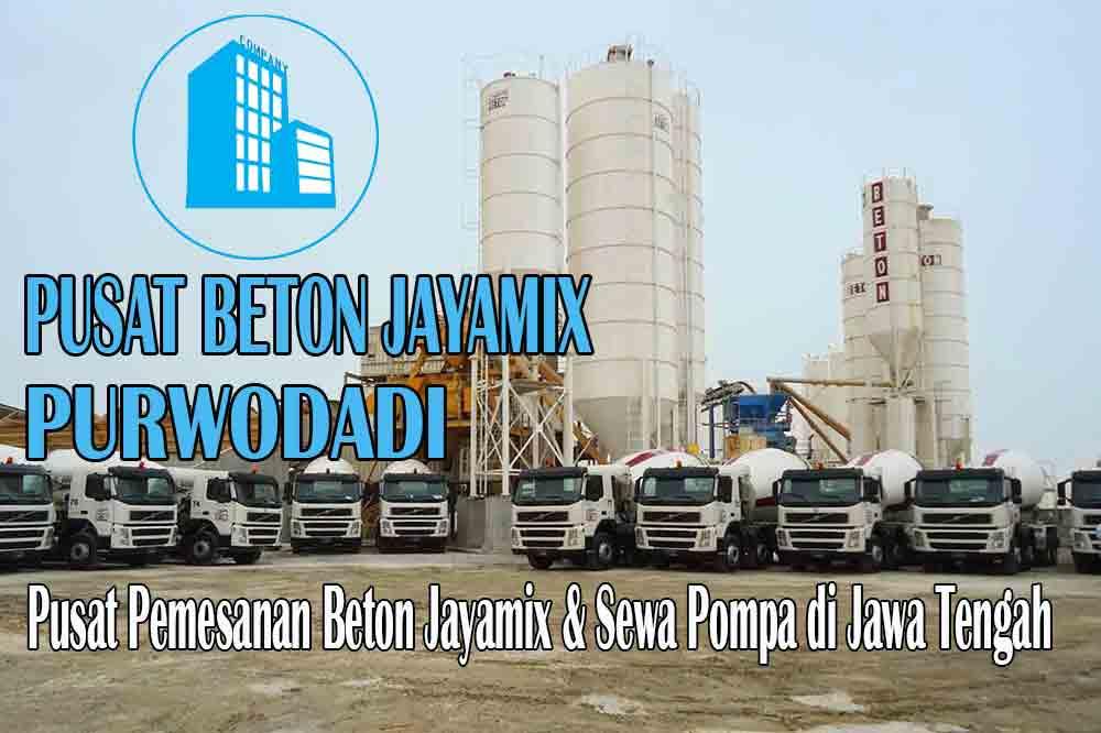 HARGA BETON JAYAMIX PURWODADI JAWA TENGAH PER M3 TERBARU 2020