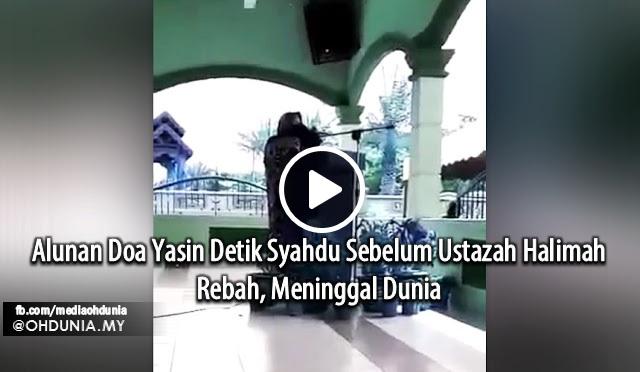Alunan Doa Yasin Detik Syahdu Sebelum Ustazah Halimah Rebah, Meninggal Dunia
