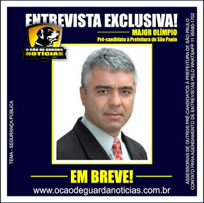 Entrevista Exclusiva - Major Olímpio, Pré-candidato à Prefeitura de São Paulo