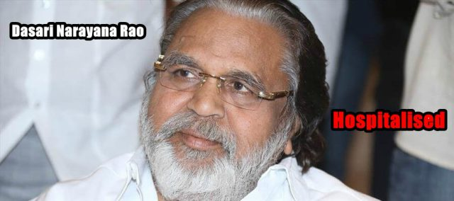 Dasari Narayana Rao Hospitalised in KIMS