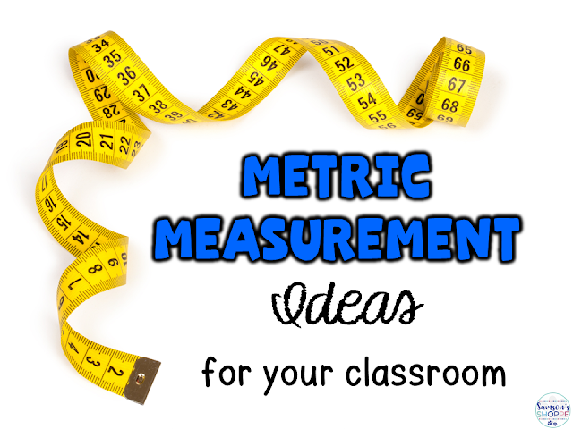 Metric measurement ideas for your classroom