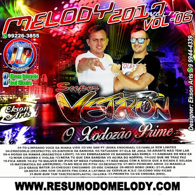 CD DE MELODY SUPER VETRON O XODOZÃO PRIME VOL.06 JUNHO ( WWW.RESUMODOMELODY.COM )