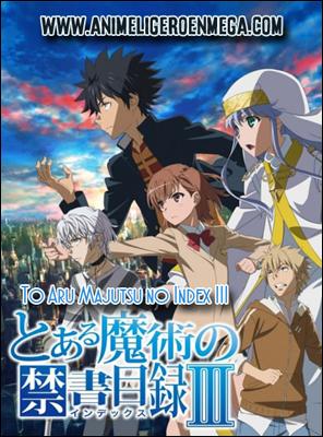 To Aru Majutsu no Index 3: Todos los Capítulos (11/26) [MEGA - MediaFire] TV HDL ¡Actualizable!