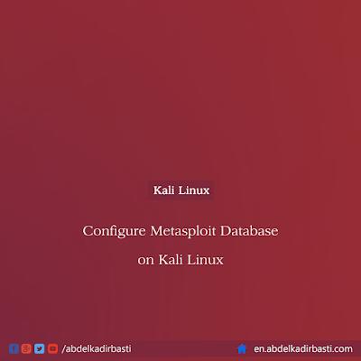 Configure Metasploit Database on Kali Linux