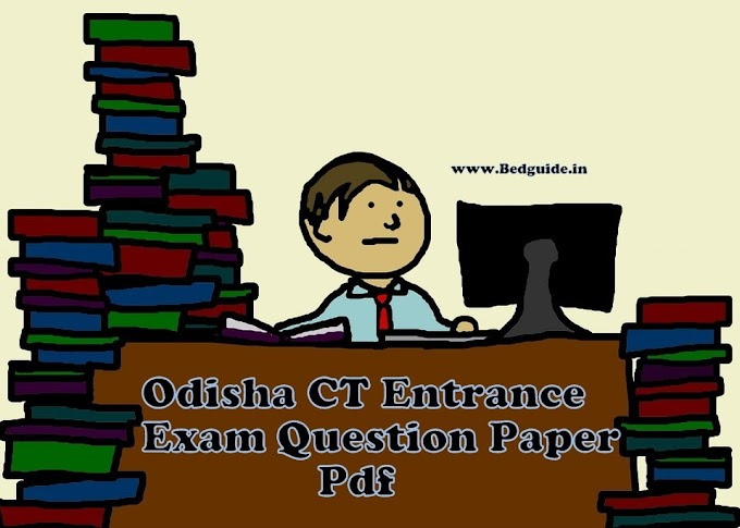 Odisha CT Entrance Exam Question Paper With Answers (2014-2018) Pdf Download