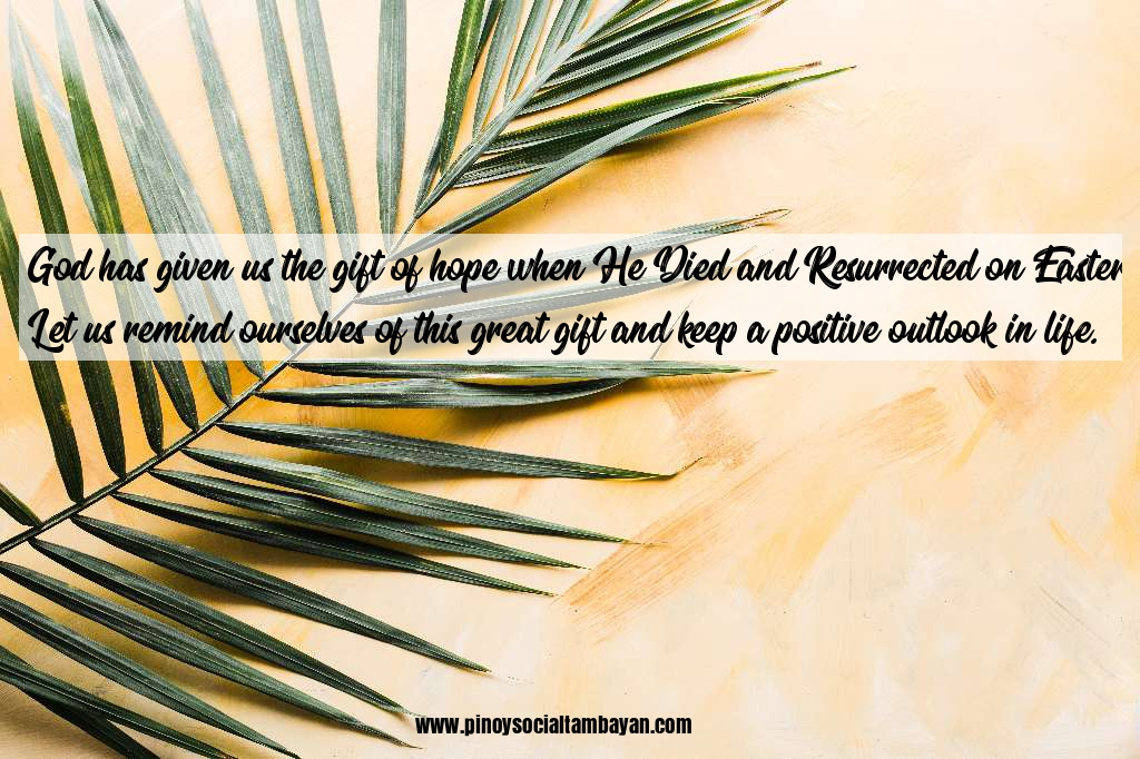 Inspirational easter messages pinoy tambayan god has given us the gift of hope when he died and when he resurrected on easter his death and resurrection after three days is a symbol of hope and negle Image collections