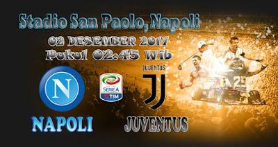 JUDI BOLA DAN CASINO ONLINE - PREDIKSI SKOR SERIE A ITALIA NAPOLI VS JUVENTUS 02 DESEMBER 2017
