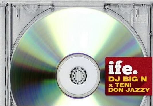 [SB-MUSIC] DJ Big N - 'Ife' ft. Teni & Don Jazzy
