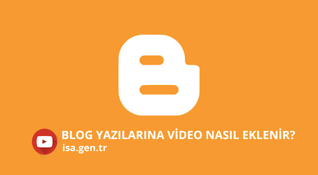 blogger video ekle