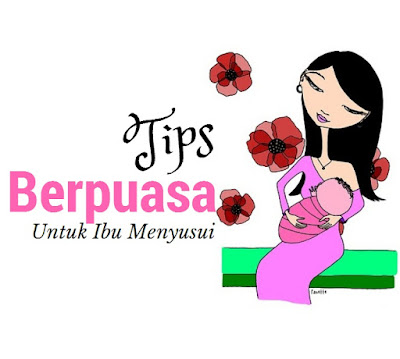 Tips Berpuasa Ramadhan Untuk Ibu Menyusui