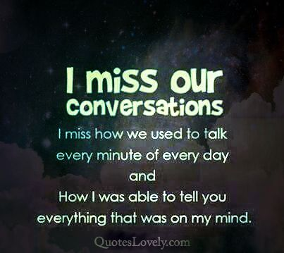 I miss our conversations