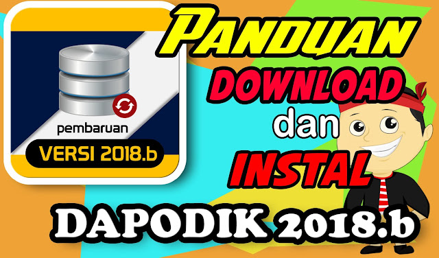Cara Download dan Instal Dapodik 2018b Plus VIDEO Panduan