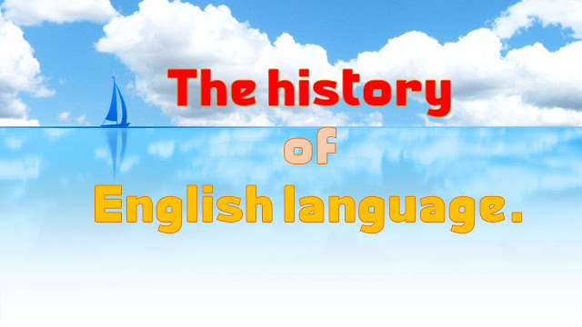 The history of English language.