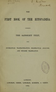 The first book of the Hitopadeśa containing the Sanskrit text, with interlinear transliteration, grammatical analysis, and English translation edited by Max Müller