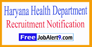 Haryana Health Department Recruitment Notification 2017 Last Date 17-07-2017