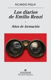 Los diarios de Emilio Renzi. 1. Años de formación / Ricardo Piglia