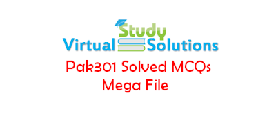PAK301 Solved MCQs Mega file free Download