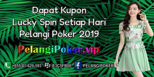 Dapat-Kupon-Lucky-Spin-Setiap-Hari-Pelangi-Poker-2019