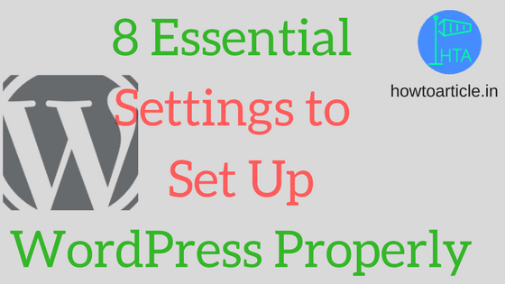 8 Essential WordPress Settings to do