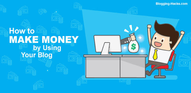 How to Make Money by Using Your Blog