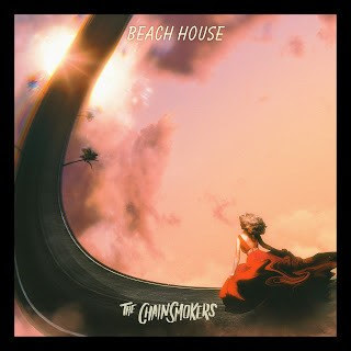 Foreign Music: The Chainsmokers - Beach House (Mp3 Download)