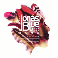EDM download mp3 320Kbps. Jonas Blue Featuring William Singe - Mama (Syn Cole Extended Mix)