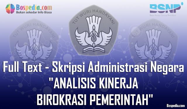 """Full Text - Skripsi Administrasi Negara """"ANALISIS KINERJA BIROKRASI PEMERINTAH"""""""
