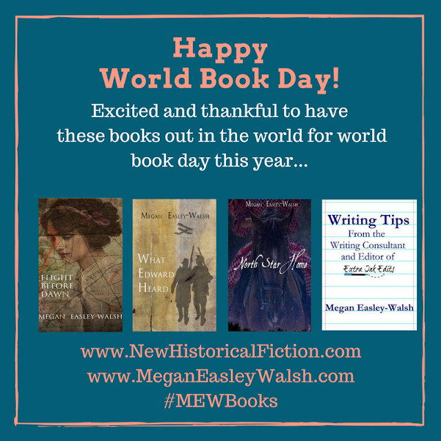 Happy World Book Day! www.NewHistoricalFiction.com, www.MeganEasleyWalsh.com, Historical Fiction