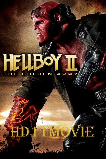 Hellboy 2 the golden army (2008) hindi dubbed watch online 720p hd.