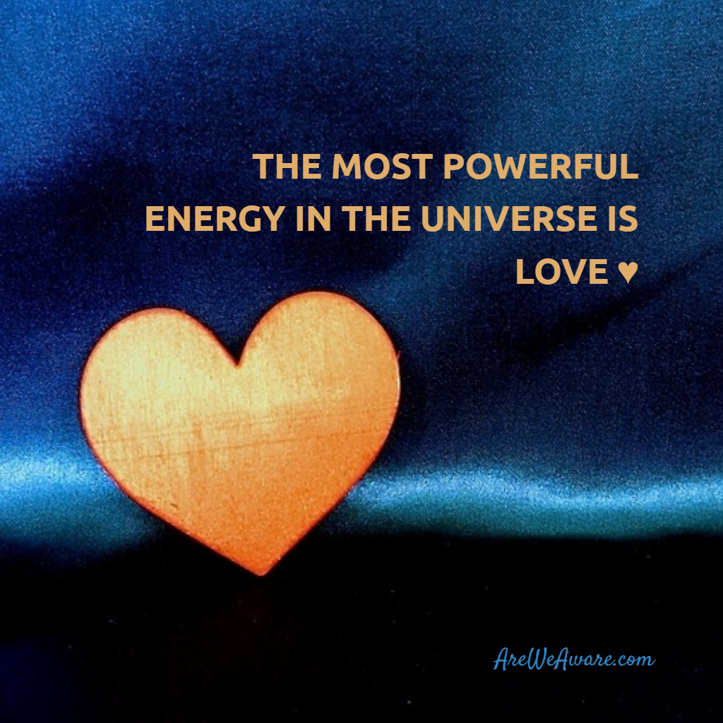 Love Each Other When Two Souls: The Most Powerful Energy In The Universe Is Love