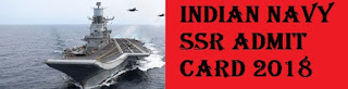Indian Navy SSR Admit Card 2018 Batch 02/2019