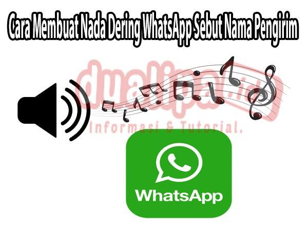 Cara Membuat Nada Dering WhatsApp Sebut Nama Pengirim