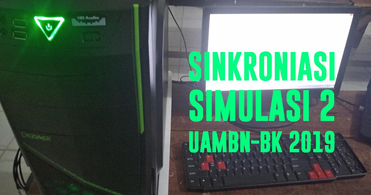 Sinkroniasi Selesai, MTs Nurul Huda Siap Laksanakan Simulasi 2 UAMBN-BK 2019