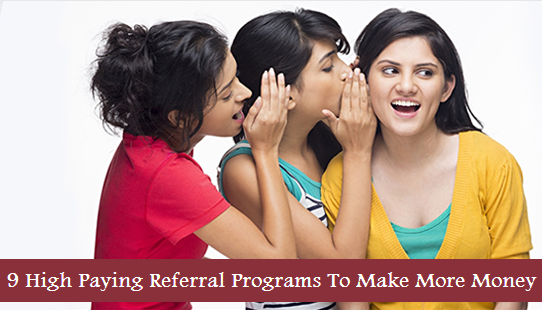 9 High Paying Referral Programs To Make More Money In 2020
