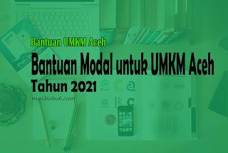 Stimulus Bantuan Modal untuk UMKM Aceh, Pemerintah Aceh berikan bantuan UMKM Cara Daftar Bantuan Modal untuk UMKM Aceh