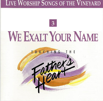 Vineyard Music-We Exalt Your Name-