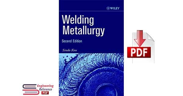 Welding Metallurgy 2nd Edition by Sindo Kou