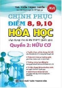 Chinh phục điểm 8, 9, 10 môn Hóa học - Quyển 2: Hữu cơ