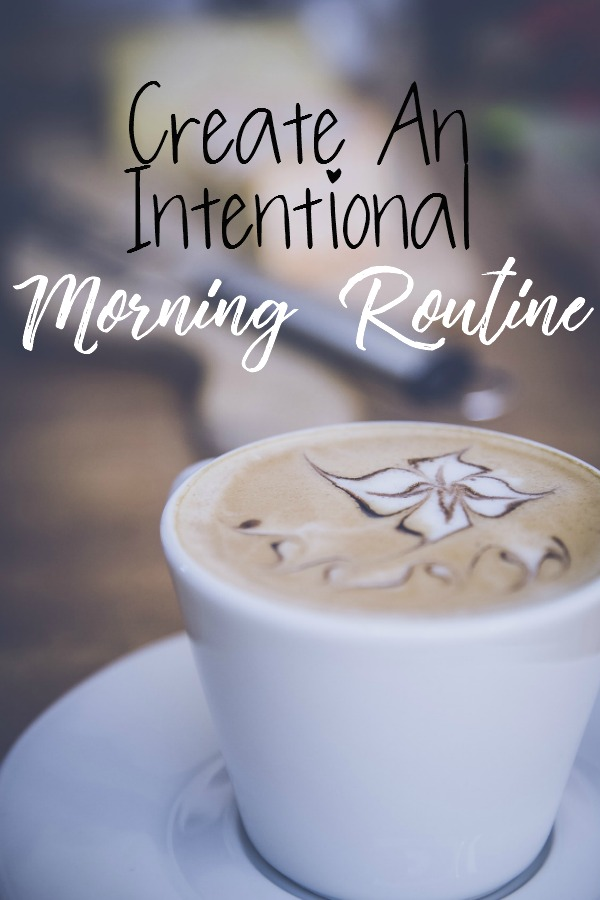 Create An Intentional Morning Routine
