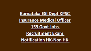Karnataka ESI Dept KPSC Insurance Medical Officer 159 Govt Jobs Recruitment Exam Notification HK-Non HK 2019