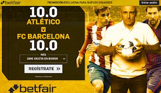 betfair supercuota 10 victoria de Atlético o Barcelona 14 octubre