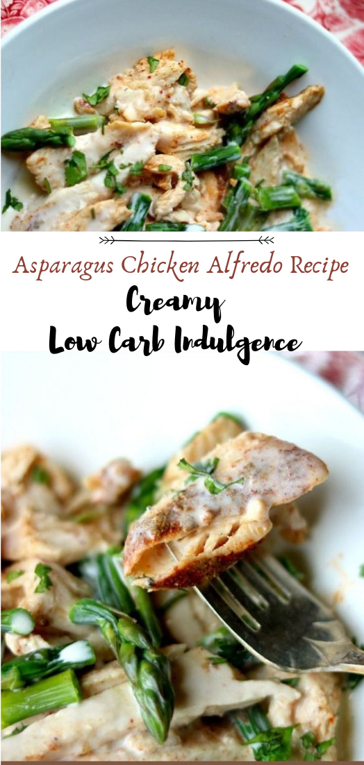 Asparagus Chicken Alfredo Recipe: Creamy Low Carb Indulgence