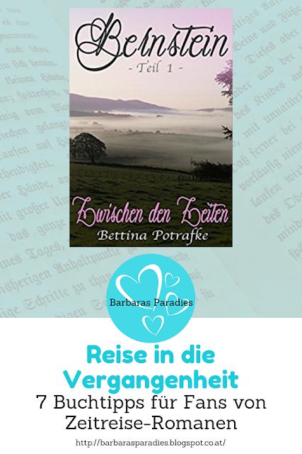 Reise in die Vergangenheit: 7 Buchtipps für Fans von Zeitreise-Romanen - Bernstein-Trilogie von Bettina Potrafke