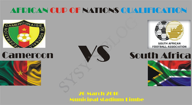 Cameroon Vs South Africa, African Cup of Nations Qualification 2017