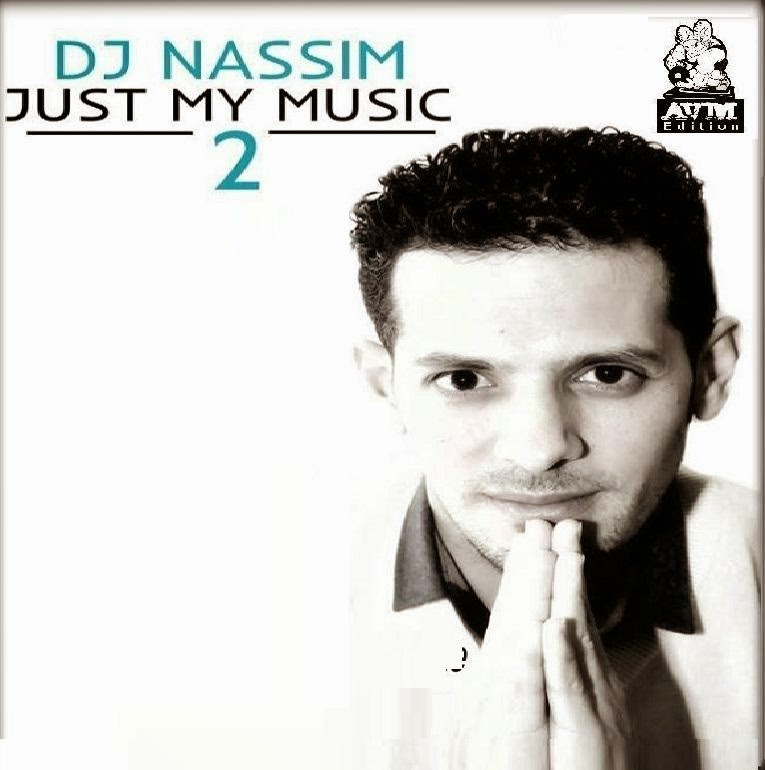 DJ Nassim - Just My Music 2