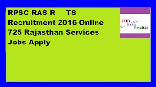 RPSC RAS ​​RTS Recruitment 2016 Online 725 Rajasthan Services Jobs Apply