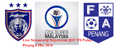 Keputusan JDT VS Pulau Pinang 6-5-2016
