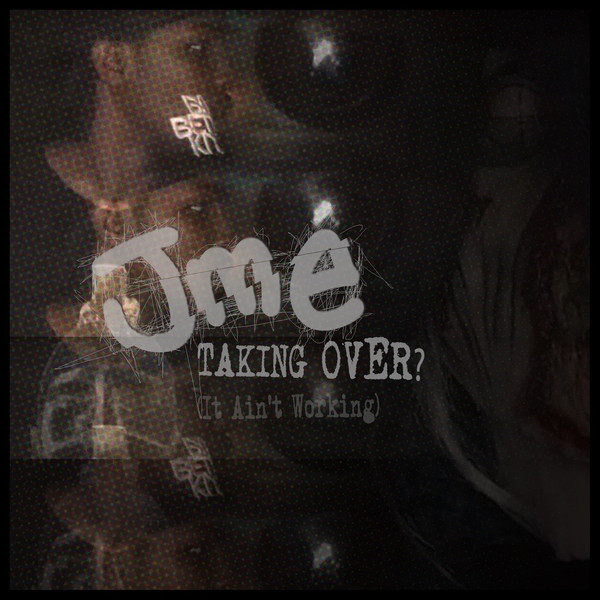 JME - Taking Over? (It Ain't Working) - Single Cover